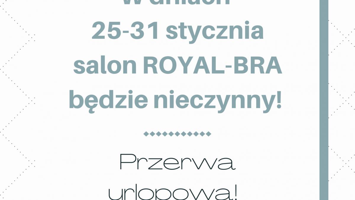 przerwa urlopowa Royal-Bra